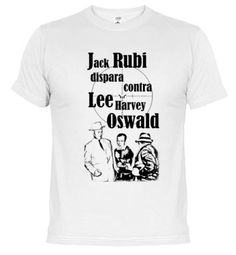 CAMISETA JACK RUBI DISPARA CONTRA LEE HARVEY OSWALD - nº 566945 - johnmuller