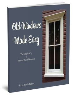 Learn everything you need to restore old windows yourself in this fantastic new book!