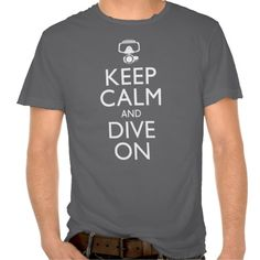 Keep Calm and Dive On T Shirt We have the best promotion for you and if you are interested in the related item or need more information reviews from the x customer who are own of them before please follow the link to see fully reviewsThis Deals          	Keep Calm and Dive On T Shirt ...