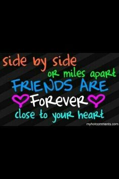 I have a friend who moved away when we were in 2nd grade. I haven't seen her for a few years........yet we will be friends forever no matter how often we see each other!!