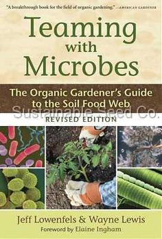 Teaming with Microbes: The Organic Gardener's Guide to the Soil Food Web, Revised Edition/Jeff Lowenfels, Wayne Lewis Aquaponics System, Hydroponics, Aquaponics Fish, Indoor Aquaponics, Bokashi, Worm Farm, Meteor Garden 2018, Earthworms, Gardening Books