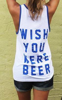 friday + saturday: wish you were beer tank top