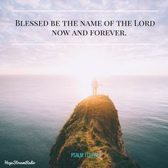 Blessed be the name of the Lord!