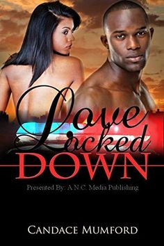 Love Locked Down by Candace Mumford, http://www.amazon.com/dp/B00LY2DTG0/ref=cm_sw_r_pi_dp_IgMYtb1ADMM0Q