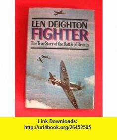 Fighter Len Deighton ,   ,  , ASIN: B000UCI870 , tutorials , pdf , ebook , torrent , downloads , rapidshare , filesonic , hotfile , megaupload , fileserve