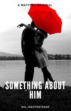 Go read my story on wattpad! @Nia_ismyfirstname is my account and you can see the story's name is: Something about Him. Story description below >>> True love = bullshit. That was pretty much Isabelle's mantra for all of high school. Then she met him, Callum Blair. The boy of her dreams. But all good things must come to an end, and things end  with a tragic accident. Isabelle moves on with her life, leaving for college and then university, bare...