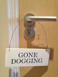 Gone Dogging - Hotel Sign - essential if you ever go Dog Boarding, Gin, Door Handles, Decor, Door Knobs, Dog Daycare, Decoration, Shelter Dogs, Jeans