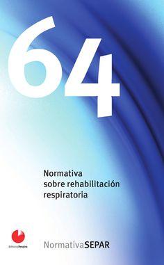 Acceso gratuito. Normativa sobre rehabilitación respiratoria. Edema, Study, Respiratory Therapy, Medicine, Exercises, Libros, Studio, Studying