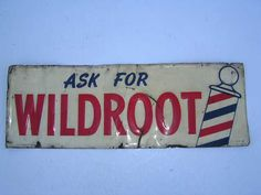 ... vintage Wildroot hair tonic advertising tin sign from an old barber