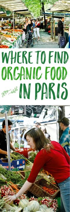 Visiting Paris? Here's a handy guide on where to buy organic food in Paris -- groceries and produce, from open markets to specialty stores.