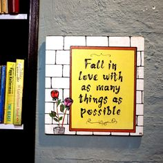 """Items similar to Hand painted - Wood Quote Sign """"Fall in Love with as many things as possible"""" Love Gift - Inspirational Gift-For Him-For Her on Etsy Into The Woods Quotes, Wooden Signs With Sayings, Posca, Love Signs, Sign Quotes, Inspirational Gifts, Gifts For Him, Falling In Love, Hand Painted"""