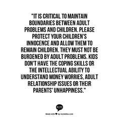 A 6  year old should  not have to worry he broke a parents trust because it was said to be a secret.