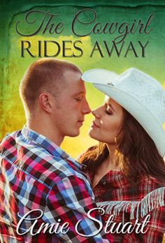 The Cowgirl Rides Away by Amie Stuart, featured on Leah Braemel's Pay It Forward Friday blog