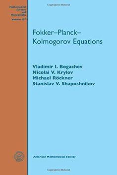 Fokker-Planck-Kolmogorov equations / Vladimir I. Bogachev, Nicolai V. Krylov, Michael Röckner, Stanislav V. Shaposhnikov. 2015. Máis información: http://bookstore.ams.org/surv-207