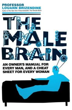 THE MALE BRAIN Louann Brizendine http://www.guerrillareading.com/the-male-brain-louann-brizendine/