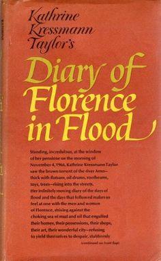 Diary of Florence in flood by Kathrine Kressmann Taylor http://www.amazon.com/dp/B0006BRGRI/ref=cm_sw_r_pi_dp_OdW9wb10E2EB1