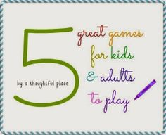 Five Great Games for Kids & Adults to Play