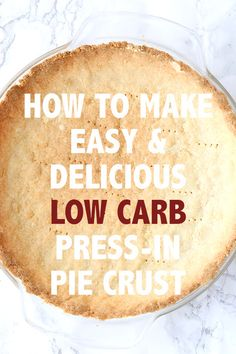 Best Easy Low Carb Press In Pie Crust
