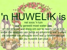 'n Huwelik is soos 'n tuin wat jy gereeld moet water gee Happy Wedding Wishes, Happy Wedding Anniversary Quotes, Best Birthday Wishes Quotes, Happy Birthday Wishes, Birthday Cards, Marriage Poems, Happy Marriage, Marriage Advice, Garden Great Ideas