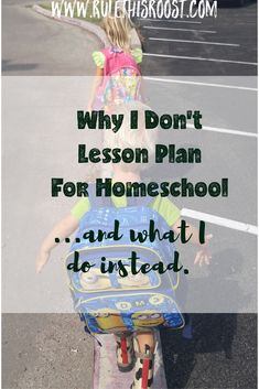 Why I don't lesson plan for homeschool.  Here's what I do instead for our homeschool/eclectic homeschool/unschool.