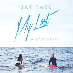 Jay Park - My Last