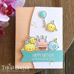 Diary of an Inky Girl…: My Favorite Things - Birthday Chicks