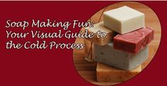 Uncover  The Secrets To Making All-Natural,  High-Quality, Beautiful Hand Made Soap - Even If It's Your Very First Time!""