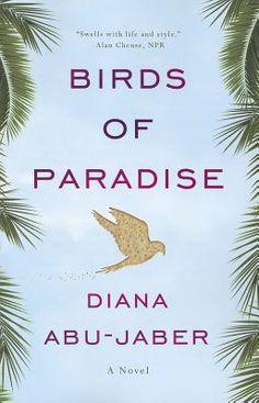 Birds of Paradise by Diana Abu-Jaber