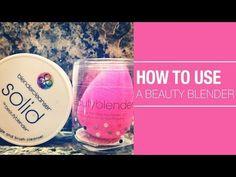 How to Use a Beauty Blender Sponge