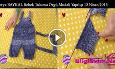 Derya BAYKAL Bebek Tulumu Örgü Modeli Yapılışı 13 Nisan 2015