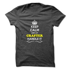 [Top tshirt name origin] Keep Calm and Let CRAFTER Handle it  Top Shirt design