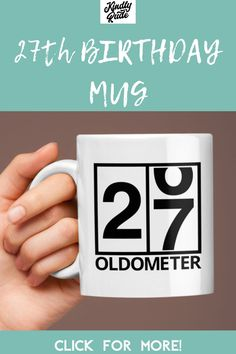 This oldometer mug is great as a funny 27th birthday gift. It's perfect for a friend or a coworker and it's inexpensive and cute, just right for celebrating 27 years. #27thbirthdaycoffeemug #27thbirthdaygift #funny27thbirthdaymug #27yearsold #27yearsbirthdaygift