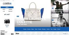Colette When we can't stroll into its notorious shop on Rue-Saint Honoré, Colette's extended and expertly curated selection of high fashion pieces (think Kenzo, Givenchy, and Jeremy Scott) is still at our fingertips with a simple click of a mouse. All the avant-garde quirk the Parisian department store is known for is translated digitally, and French pop tunes serenade you as drop everything from an Erdem coat