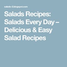 Salads Recipes: Salads Every Day – Delicious & Easy Salad Recipes