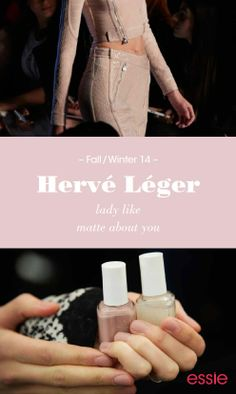 Herve Leger used lady like & matte about you for their #NYFW fall/winter collection