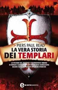 La vera storia dei templari by Piers Paul Read - Digitall Media Data Protection, Ebook Pdf, Books Online, Free Apps, Audiobooks, Acting, Believe, Fiction, This Book