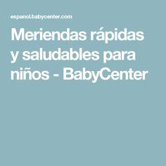 Meriendas rápidas y saludables para niños - BabyCenter