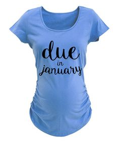 Loving this Carolina Blue 'Due in January' Maternity Tee on #zulily! #zulilyfinds