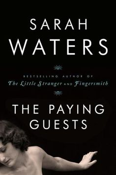 Sarah Waters - The Paying Guests