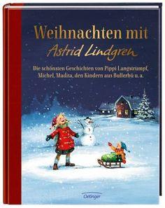 Pfefferkuchen, Duft nach Zimt und tanzen um den Tannenbaum! Das große Weihnachts-Hausbuch mit den schönsten Geschichten von Astrid Lindgren.Pippi Langstrumpf hat so ein großes Herz, dass sie zu Weihnachten alle anderen Kinder beschenkt.