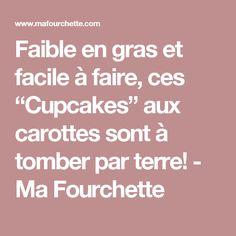 """Faible en gras et facile à faire, ces """"Cupcakes"""" aux carottes sont à tomber par terre! - Ma Fourchette"""