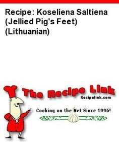 Recipe: Koseliena Saltiena (Jellied Pig's Feet) (Lithuanian) - Recipelink.com