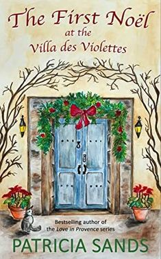 Buy The First Noël at the Villa des Violettes by Patricia Sands and Read this Book on Kobo's Free Apps. Discover Kobo's Vast Collection of Ebooks and Audiobooks Today - Over 4 Million Titles! Got Books, Books To Read, William Godwin, Nellie Bly, Villa, Chapter One, Christmas Books, Book Photography, What To Read