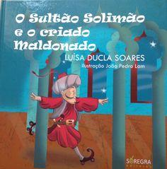 O Sultão Solimão e o criado Maldonado Luísa Ducla Soares Jingle Bells, Family Guy, Guys, Books, Fictional Characters, Literatura, Libros, Boyfriends, Book