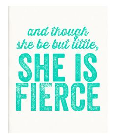 Look at this #zulilyfind! Teal 'She Is Fierce' Print by IScreenYouScreen #zulilyfinds
