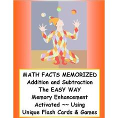 MATH FACTS MEMORIZED ~~ ADDITION AND SUBTRACTION The EASY WAY ~~ Memory Enhancement Activated Using Unique Flash Cards and GAMES (Kindle Edition)  http://www.picter.org/?p=B0077DTU40