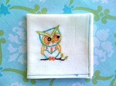 hand embroidered owl hankies (hankies spankies!) something like this in a bread towel