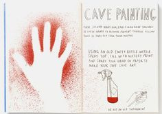 Using an old empty bottle with spray top. Fill with watery Paint and spray your hand on paper to make your own cave art.