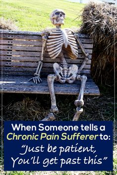 this kind of motivation is so far from the truth that it will hurt deeply and also minimizes the illness to something curable and temporary. A funny joke about fibromyalgia and chronic pain. just be patient is very ironic, since it is called chronic pain, Chronic Illness, Chronic Pain, Sewing Humor, Funny Skeleton, Narcissistic Sociopath, Narcissistic Sister, Narcissistic People, Narcissistic Behavior, My Sun And Stars