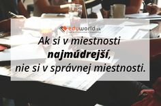Ak si v miestnosti najmúdrejší, nie si v správnej miestnosti. Carpe Diem, Cards Against Humanity, Humor, Humour, Funny Photos, Funny Humor, Comedy, Lifting Humor, Jokes